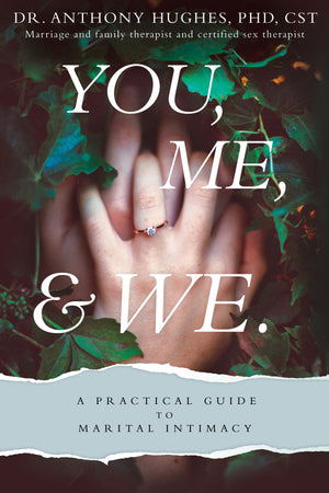 You, Me, and We: A Practical Guide to Marital Intimacy