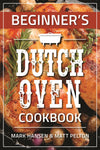 Beginner's Dutch Oven Cookbook
