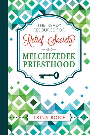 Ready Resource for Relief Society and Melchizedek Preisthood 2018