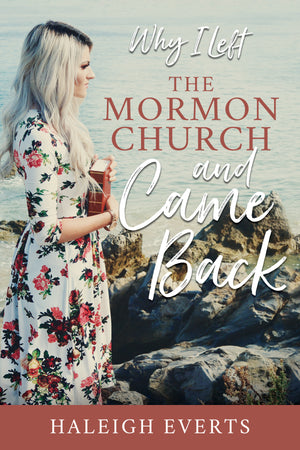 Why I Left the Mormon Church and Came Back