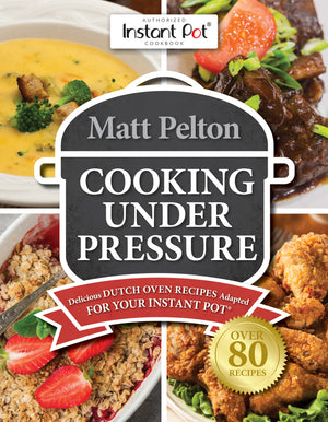Cooking Under Pressure: Delicious Dutch Oven Recipes Adapted for Your Instant Pot