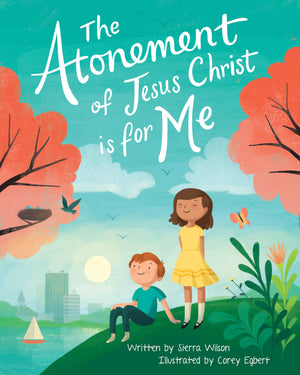 The Atonement of Jesus Christ Is for Me