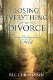 Losing Everything in Divorce, Finding Healing through Christ