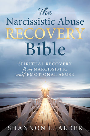 Narcissistic Abuse Recovery Bible, The