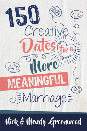 150 Creative Dates for a More Meaningful Marriage