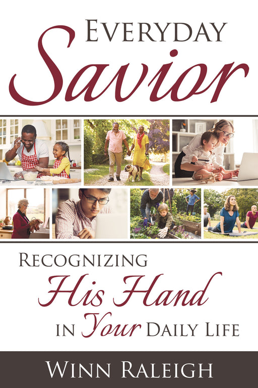Everyday Savior: Recognizing His Hand in Your Daily Life