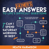 Father's Easy Answers to Life's Difficul