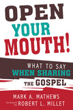 Open Your Mouth! What to Say When Sharing the Gospel