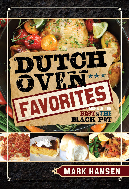 Dutch Oven Favorites: More of the Best from the Black Pot - Paperback