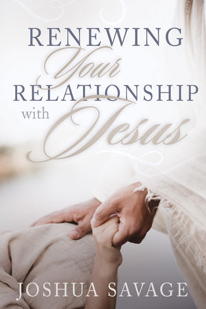 Renewing Your Relationship with Jesus (Pre-Order)