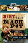 Best of the Black Pot: Must-Have Dutch Oven Favorites - Paperback