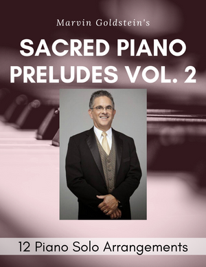 Sacred Piano Preludes Vol. 2 - Marvin Goldstein Album