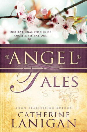 Angel Tales: Inspirational Stories of Angel Visitations