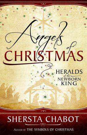 Angels of Christmas: Heralds of the Newborn King