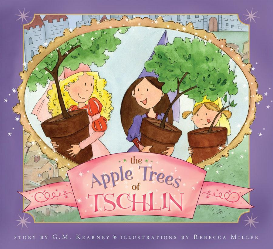 Apple Trees of Tschlin, The by G. M. Kearney and Rebecca Miller