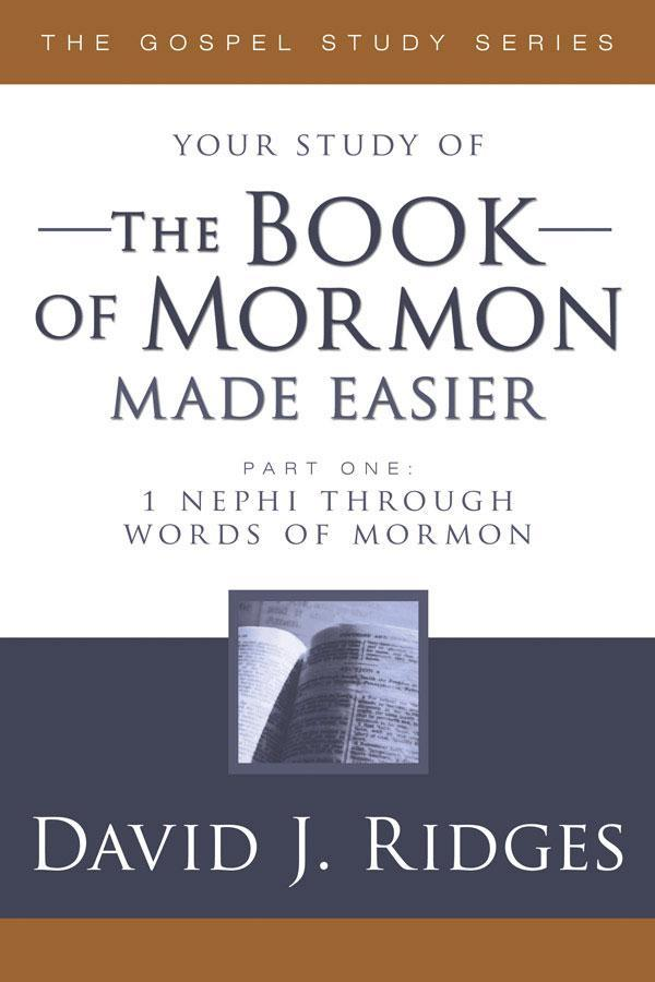 Book of Mormon Made Easier Part 1: 1 Nephi through Words of Mormon, The