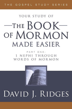 The Book of Mormon Made Easier Part 1: 1 Nephi through Words of Mormon
