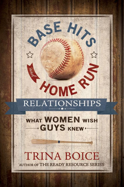 Base Hits and Home Run Relationships: What Women Wish Guys Knew - Paperback