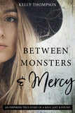 Between Monsters and Mercy (Pre-Order)
