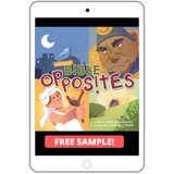 A Book of Bible Opposites - FREE SAMPLE and Parent Guide