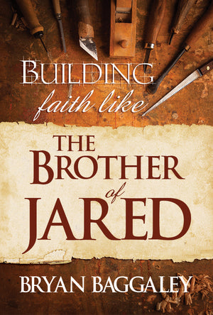 Building Faith like the Brother of Jared