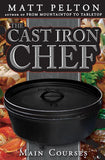 Cast Iron Chef, The: Main Courses - Paperback