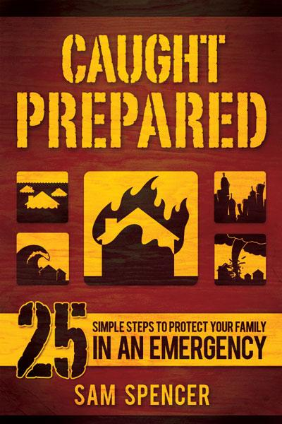 Caught Prepared: 25 Simple Steps to Protect Your Family in an Emergency - Paperback