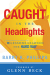 Caught in the Headlights: Ten Lessons Learned the Hard Way