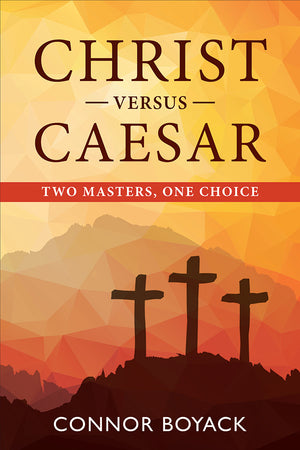 Christ vs. Caesar : Two Masters one Choice
