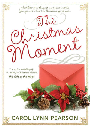 A Christmas Moment - New Version by Carol Lynn Pearson