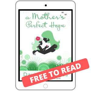 A Mother's Perfect Hope - FREE DOWNLOAD