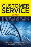 Customer Service DNA: Building Blocks that Drive Customer Loyalty - Paperback