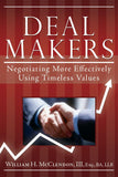 Deal Makers: Negotiating More Effectively Using Timeless Values - Paperback