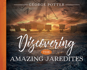 Discovering the Amazing Jaredites (Pre-Order)