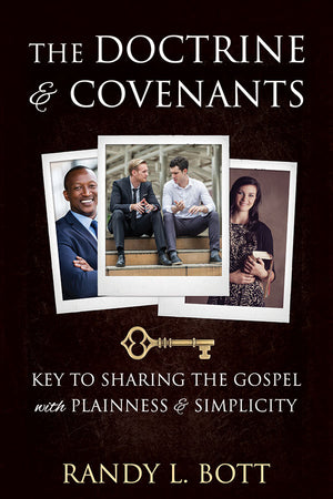Doctrine and Covenants: Keys to Sharing the Gospel with Plainness & Simplicity