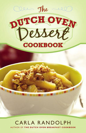 Dutch Oven Dessert Cookbook, The - Paperback