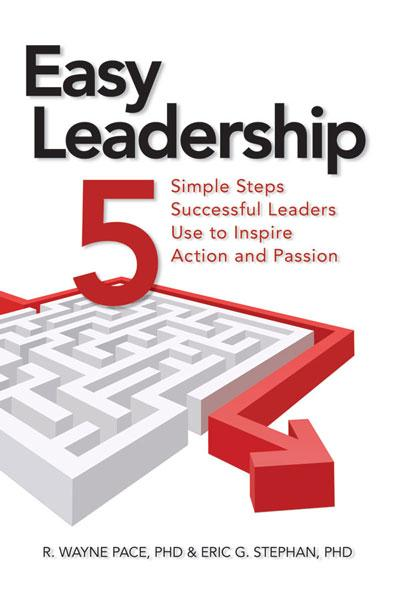 Easy Leadership: 5 Simple Steps Successful Leaders Use to Inspire Action and Passion - Paperback
