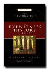 The Eyewitness History of the Church Vol. 1 the Restoration
