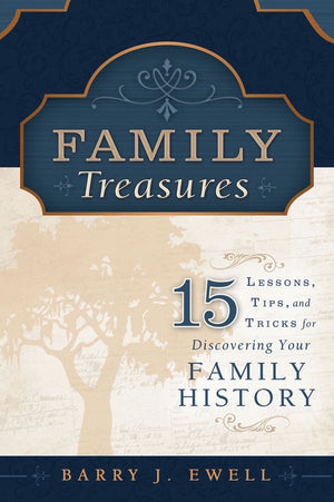 Family Treasures: 15 Lessons, Tips, and Tricks for Discovering your Family History - Paperback