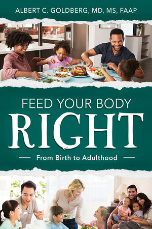 Feed Your Body Right: From Birth to Adulthood (Pre-Order)