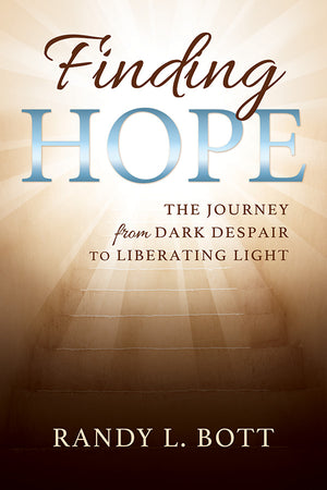 Finding Hope: The Journey from the Dark Despair to the Liberating Light (Pre-Order)