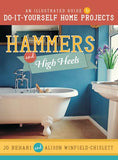 Hammers and High Heels: An Illustrated Guide to Home Improvement