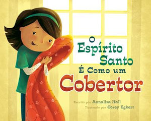 O Espirito Santo E Como um Cobertor (The Holy Ghost Is Like a Blanket Portuguese Edition)
