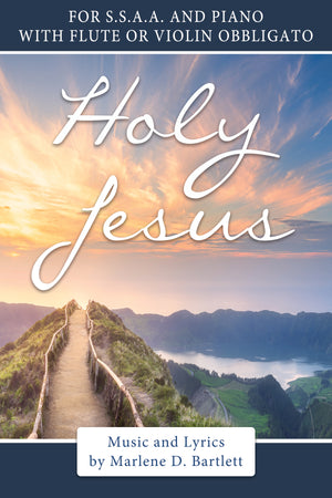 Holy Jesus (For SSAA and Piano, with Flute or Violin Obbligato) - Sheet Music - Download