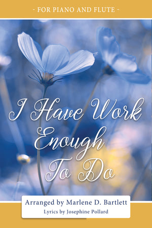 I Have Work Enough To Do (For Piano and Flute) - Sheet Music - Download