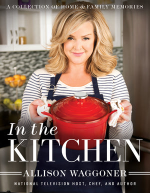 In the Kitchen: A Collection of Home and Family Memories - Paperback