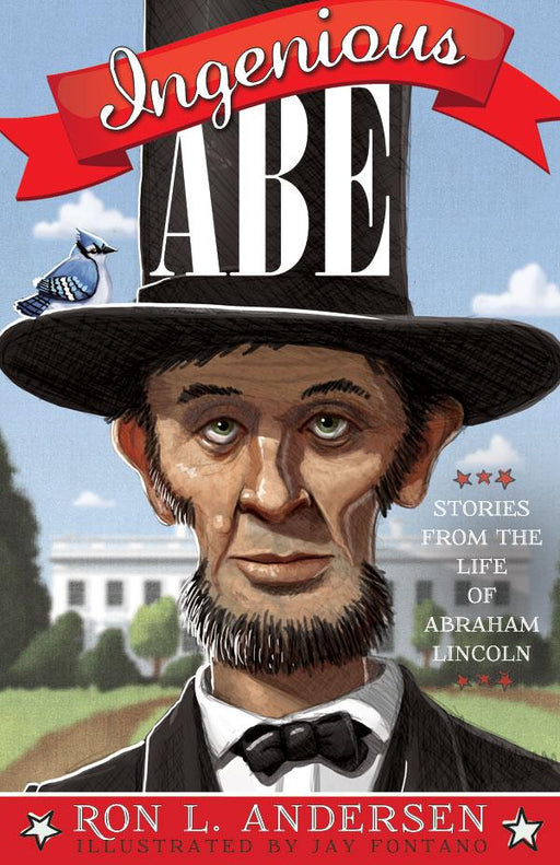 Ingenious Abe: Stories from the Life of Abraham Lincoln - Paperback