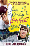 Jane Journals at Pemberley Prep, The: Liam Darcy, I Loathe You - Paperback