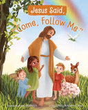 "Jesus Said ""Come Follow Me"""