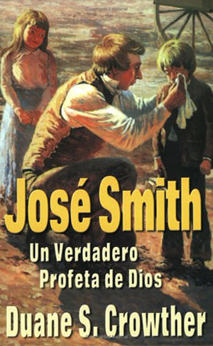 José Smith Profeta de Dios